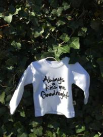 "T-shirt ""Always kiss me goodnight"""