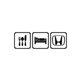 Eat Sleep Honda