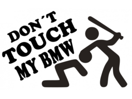 Don't Toch My Bmw