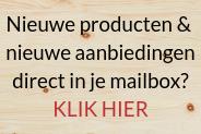 Ontvang direct een mail wanneer en nieuwe producten en aanbiedingen zijn.