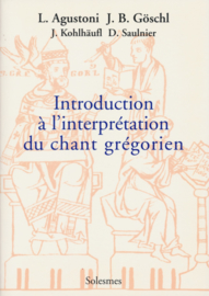 Introduction à l'interprétation du chant grégorien