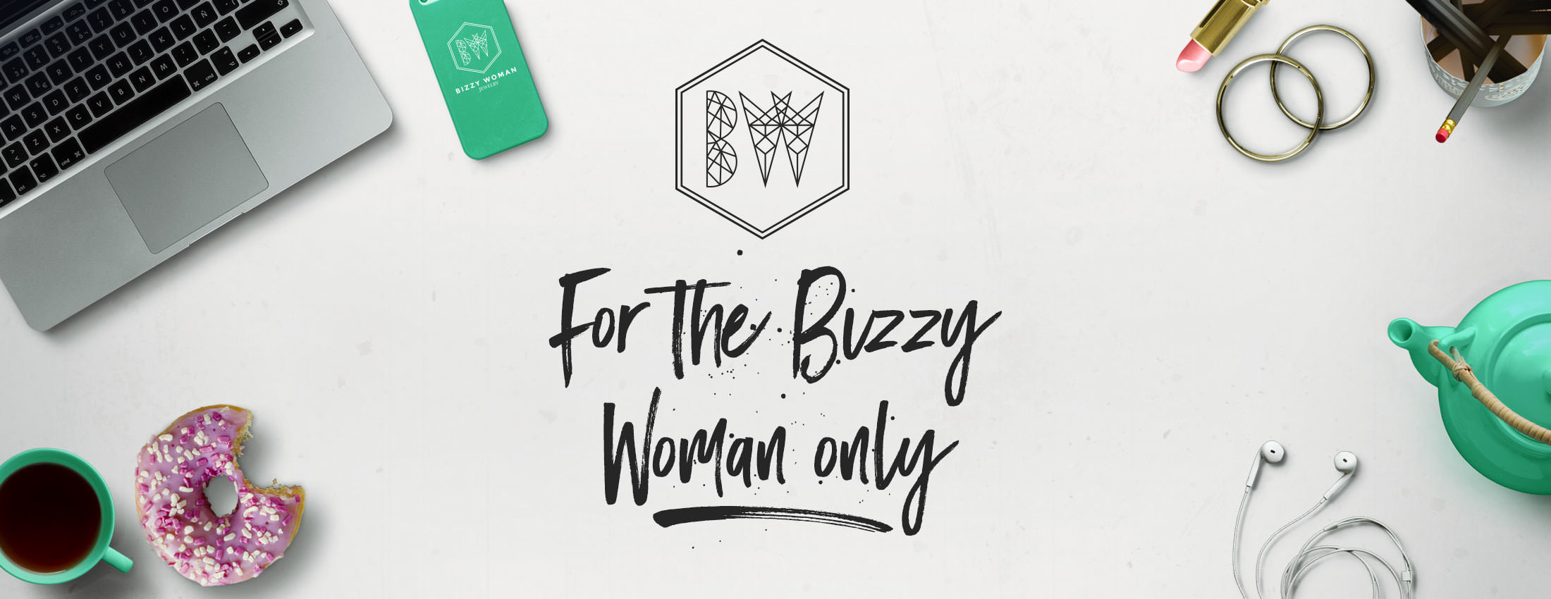 For the Bizzy Woman only