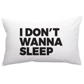 I don't wanna sleep | Kussenhoes