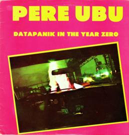 PERE UBU - Datapanik in the Year Zero