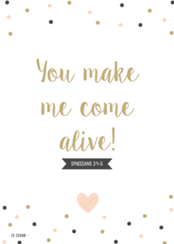 Poster A4, 'You make me come alive!'