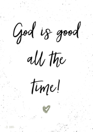 Poster A5, 'God is good all the time!'