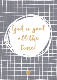 A5 poster 'God is good all the time'