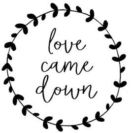 'Love came down' zwart