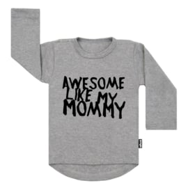 Awesome Like My Mommy (s)