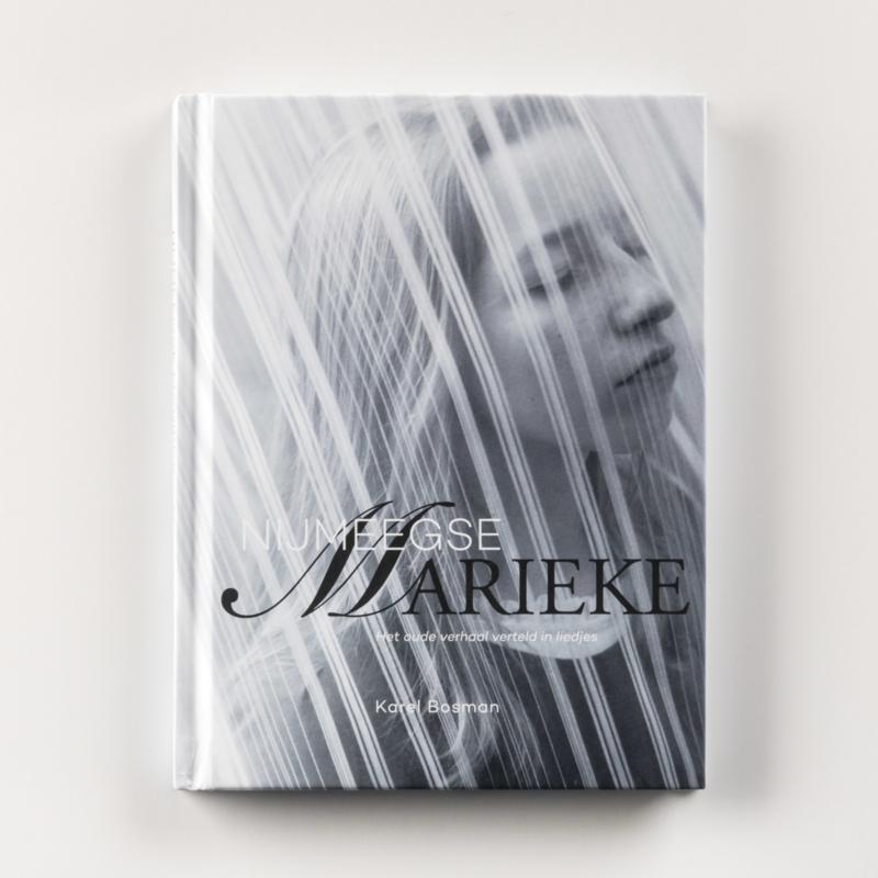 Nijmeegse Marieke - Het oude verhaal verteld in liedjes