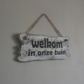 Bordje Welkom in onze tuin || bordje voor in de tuin || met ophanglus