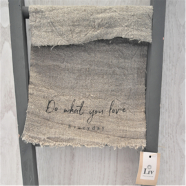Shabby doek | Do what you love everyday