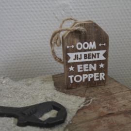 Houten label || Oom je bent een topper