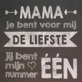 Mama je bent voor mijn de liefste, je bent mijn nummer één || Ansichtkaart