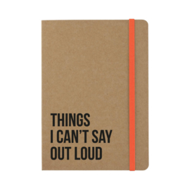 Things I can't say out loud - notitieboekje