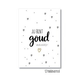 Miekinvorm   Ansichtkaart Jij bent goud waard!
