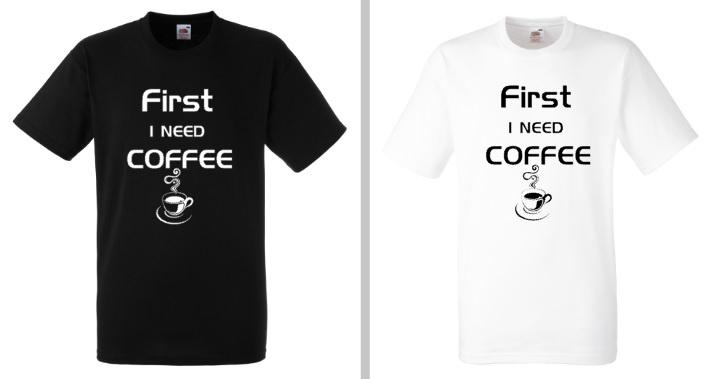 FIRST I NEED COFFEE shirt (heren)