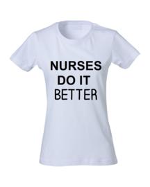 T-Shirt Nurses Do It Better - Wit of Zwart