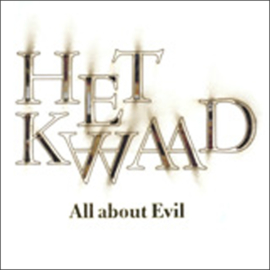 Het Kwaad - all about evil | DUTCH ONLY!