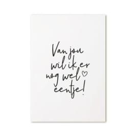 Ansichtkaart | Van jou wil ik er nog wel eentje!