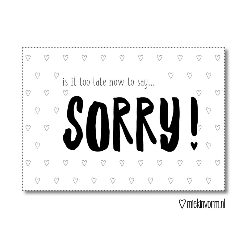Ansichtkaart | Is it too late now to say...SORRY!