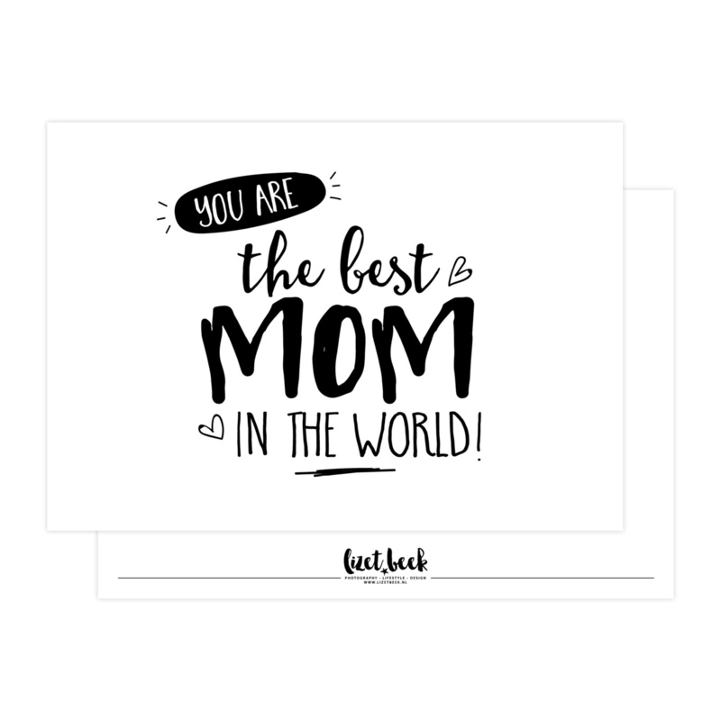 Ansichtkaart   You are the best mom in the world!