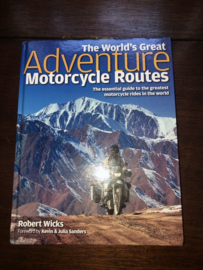 Robert Wicks: World's Greatest Adventure Motorcycling Routes