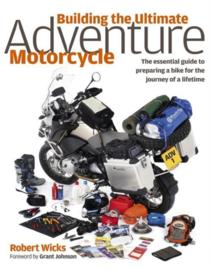 Robert Wicks: Building the Ultimate Adventure Motorcycle