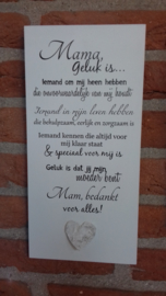 Tekstbord mama, geluk is....
