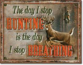 Stop Hunting - Stop Breathing Metalen wandbord 31,5 x 40,5 cm.