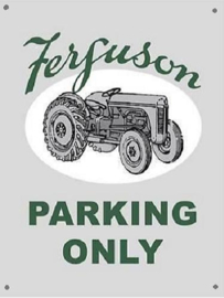 Ferguson Parking Only  Metalen wandbord 30 x 40 cm