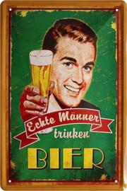 Echte Männer trinken Bier . Metalen wandbord  20 x 30 cm.