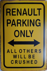 Renault Parking Only.  Metalen wandbord  20 x 30 cm.