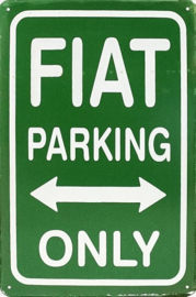 Fiat Parking Only.  Metalen wandbord  20 x 30 cm.