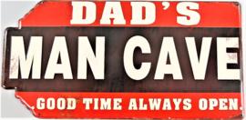 Dad's Man Cave. Metalen wandbord in reliëf  60 x 30 cm.