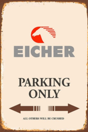 Eicher Parking Only.  Metalen wandbord  20 x 30 cm.