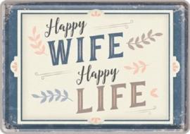 Happy Wife Happy Live. Metalen Postcard 10 x 14 cm.