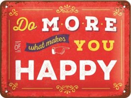 Do more of what makes you Happy Metalen wandbord in reliëf 15 x 20 cm.