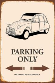 Citroen 2CV Parking Only Metalen wandbord  20 x 30 cm.
