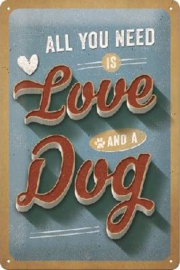 All You Need Is Love And  A Dog Metalen wandbord in reliëf 20 x 30 cm.
