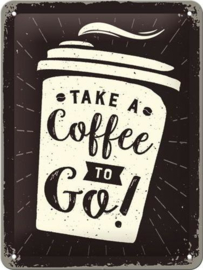 Take A Coffee To Go ! Metalen wandbord in reliëf 15 x 20 cm.