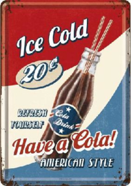 Ice Cold Have a Cola! Metalen Postcard 10 x 14 cm