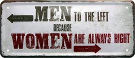 Men To The Left Because. Metalen wandbord 12 x 28 cm.