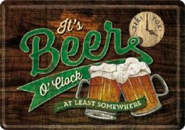 It's Beer O' Clock. Metalen Postcard 10 x 14 cm.