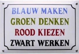 Blauw maken,Groen denken  Emaille bordje 20 x 30 cm.