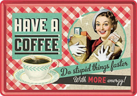 Have a Coffee.  Metalen Postcard 10 x 14 cm.