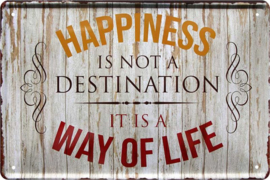 Happiness Way of Life.  Metalen wandbord  20 x 30 cm.