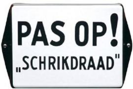 Pas op ! Schrikdraad Emaille bordje 16 x 12 cm.