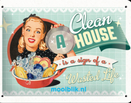 A Clean House Metalen wandbordin reliëf15 x 20 cm