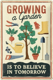 Growing a Garden.  Metalen wandbord in reliëf 20 x 30 cm